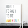 Don&#x27;t Forget To Be Awesome 8x10 Inspirational Word Art Print