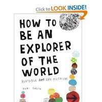How to Be an Explorer of the World: Portable Life Museum: Keri Smith: 9780399534607: Amazon.com: Books