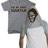 ask me about my squatch t shirt | bigfoot shirt