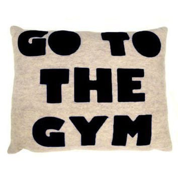 Go To The Gym Pillow - Gifts + Kits
