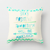 stay positive Throw Pillow by Sara Eshak | Society6