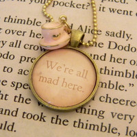 Cheshire Cat Quote Necklace. We&#x27;re All Mad Here Alice in Wonderland Necklace. 18 Inch Bronze Tone Chain.