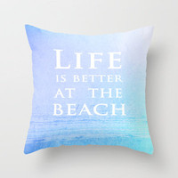 Life|Is|Better|At|The|Beach Throw Pillow by Ally Coxon | Society6