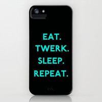 Eat. Sleep. Twerk. Repeat iPhone Case by productoslocos | Society6