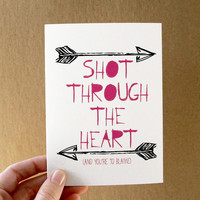 valentine card  shot through the heart  quote card by letterhappy