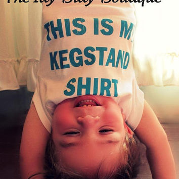 This Is My Kegstand Shirt Funny Baby Onesuit by ShopTheIttyBitty