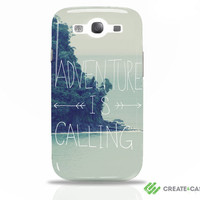 Samsung Galaxy s3 i9300 - Artist Designed case / cover / shell - &quot;Adventure is Calling&quot;