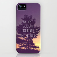 We Are All But Moments in the Sun iPhone Case by Olivia Joy StClaire | Society6