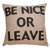 Be Nice Or Leave Pillow - Pillows - Bedding