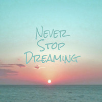 Never Stop Dreaming Art Print by Ally Coxon | Society6