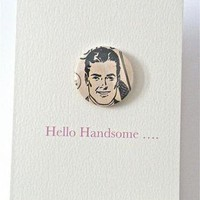 Hello Handsome | FiveGoMad