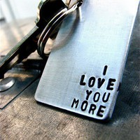 I Love You More Custom Keychain Perfect for by theCopperPoppy