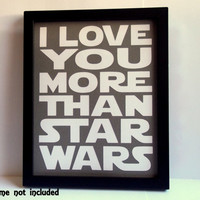 I love you more than Star Wars - Death Star Grey (or Red) Poster with white lettering - Star Wars Inspired