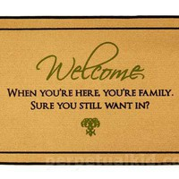 WHEN YOU&#x27;RE HERE, YOU&#x27;RE FAMILY DOORMAT