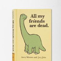 Urban Outfitters - All My Friends Are Dead By Avery Monsen & Jory John