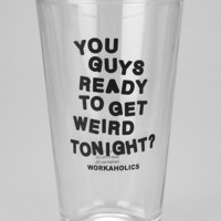 Workaholics Pint Glass