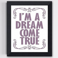 Boy or Girl Room Art Print I&#x27;m a dream come true by TheWallaroo
