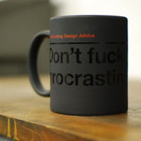 Don't Procrastinate Mug - $15