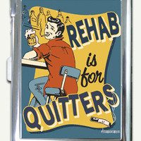 Vintage Retro Tin Sign Rehab Is For Quitters Cigarette Case Lighter