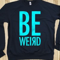 Be Weird (crew neck)-Unisex Navy Sweatshirt