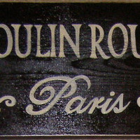 MOULIN ROUGE Paris Sign Plaque Chic Country by shabbysignshoppe