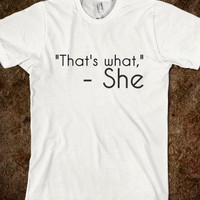 That's What She Said Tee - The Dawl House