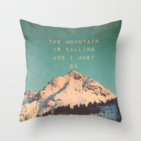 *** MOUNTAIN IS CALLING ***  Throw Pillow by SUNLIGHT STUDIOS | Society6 in Three Sizes and iPhone Case and Laptop Skin and Ipad mini Skin