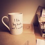 Funny Valentine gift - Hand drawn mug 'I like big books and I cannot lie'