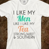 I LIKE MY MEN STRONG,SWEET,AND SOUTHERN - glamfoxx.com