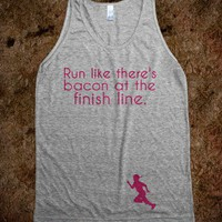 Run like there's bacon at the finish line.