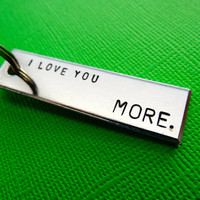 Personalized Keychain  I love you MORE  by TesoroJewelry on Etsy