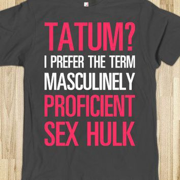 Tatum? I Prefer Masculinely Proficient Sex Hulk - Text First