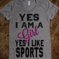 Yes I Am a Girl. Yes I Like Sports. (Juniors) - Sports of all Sorts!