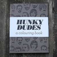Hunky Dudes - A Colouring book