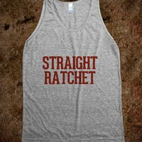 Straight Ratchet - Awesome fun #$!!*&