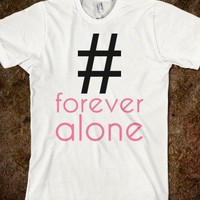 forever alone - Happy Friday