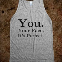 You. Your Face. Perfect Tank - White Girl Apparel