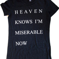 Womens Heaven Knows I&#x27;m Miserable Now dark heather gray T Shirt S, M, L, XL the smiths morrissey