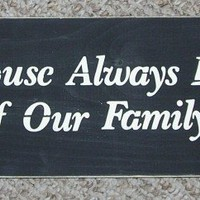 Inspirational Sign May This House Always Be To Small ...  6 x 24