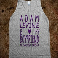 Adam Levine Is My Boyfriend. - Ian Layne Designs