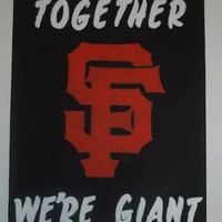 San Francisco Giants &quot;Together We&#x27;re Giant&quot; Painting CUSTOM MADE To YOUR Favorite Team