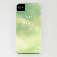 love you more iPhone Case by RDelean | Society6