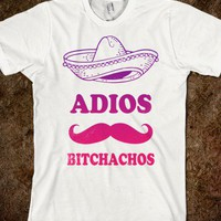 Adios Bitchachos (Shirt) - The Pyramids