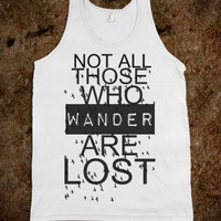 Not All Those Who Wander Are Lost tank