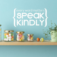 Wall Decals Quote Speak Kindly Vinyl by singlestonestudios
