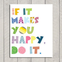 Inspirational Art Print  If It Makes You by DeliveredByDanielle