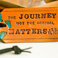 The Journey Not the Arrival Matters Leather Tag by MesaDreams