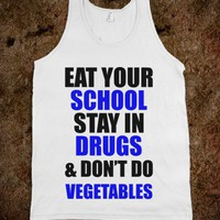 C - Drugs, Vegetables, School