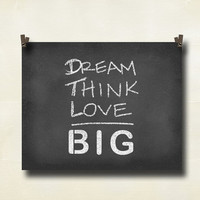 Dream Think Love Big Chalk Board 8 x 10 Print by EyeCaptureArt