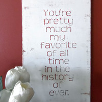 You&#x27;re Pretty Much My Favorite Sign Typography Wall by 13pumpkins